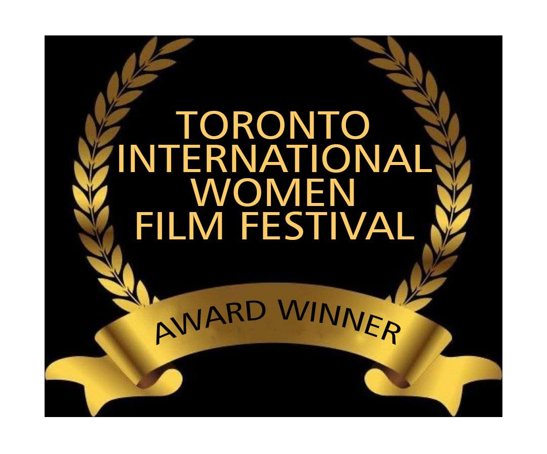 Toronto International Women Film Festival Award Winner
